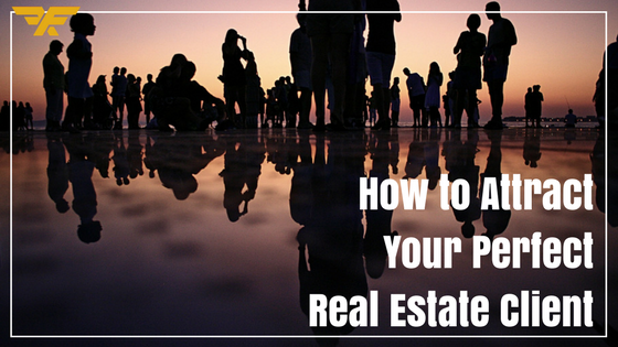 attract your perfect real estate client